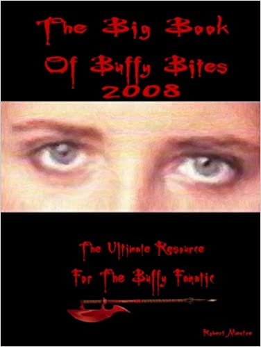 Book The Big Book Of Buffy Bites 2008: The Ultimate Resource for the Buffy Fanatic