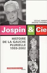 Jospin et Cie : Histoire de la gauche plurielle, 1993-2002