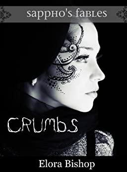 Crumbs:  A Lesbian Fairy Tale (Sappho's Fables Book 1) by [Bishop, Elora]