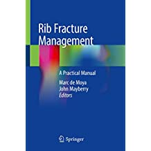 Rib Fracture Management: A Practical Manual