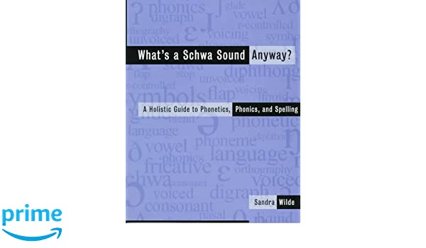 What S A Schwa Sound Anyway A Holistic Guide To