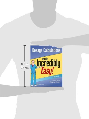 dosage calculations made incredibly easy incredibly easy series