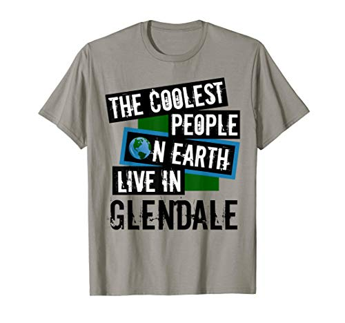 The Coolest People on Earth Live in Glendale City Pride T-Shirt
