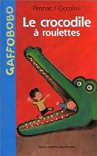 Le Crocodile à roulettes par Daniel Pennac