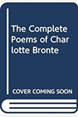 The Complete Poems of Charlotte Bronte Hardcover