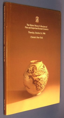 Robert Moore Collection of Fine and Important Korean Ceramics (Christie's New York 10/16/1986 Sale -