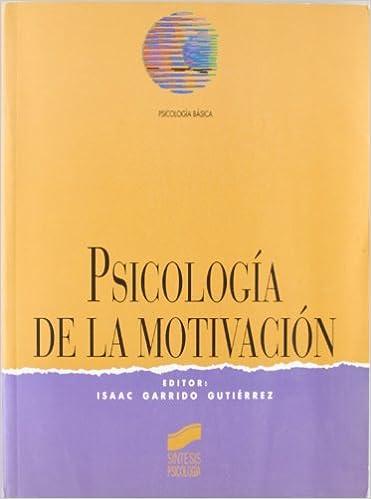 Psicologia De La Motivacion Spanish Edition Isaac Garrido