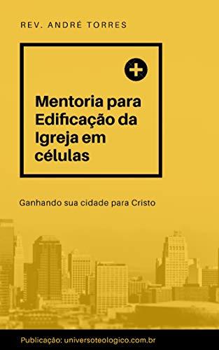 CURSO DE MENTORIA PARA EDIFICAÇÃO DA IGREJA EM CÉLULAS