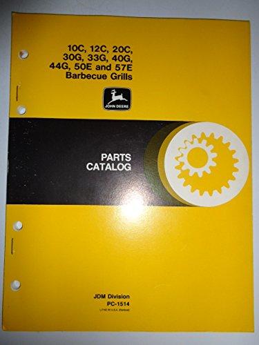 John Deere 10C 12C 20C 30G 33G 40G 44G 50E 57E Barbecue Grill Parts Catalog Manual PC1514 ()