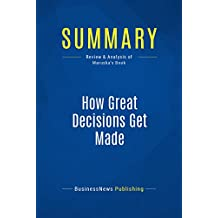 Summary: How Great Decisions Get Made: Review and Analysis of Maruska's Book