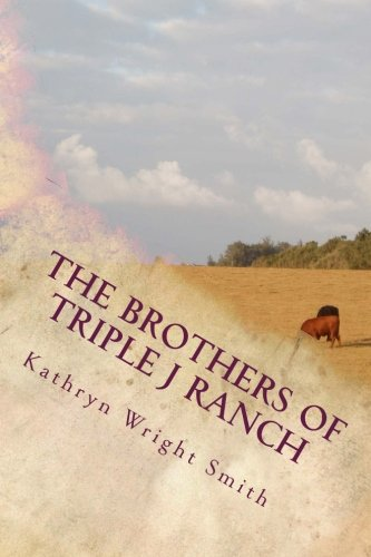 The Brothers of Triple J Ranch (The Triple J Ranch) (Volume 1)