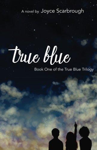 True Blue: Book One of the True Blue Trilogy (Volume 1)