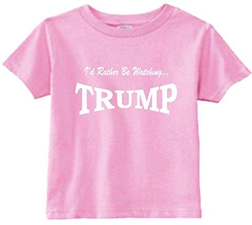 Baby T-Shirt Size 4T (I'd Rather Be Watching Trump (Donald) Toddler Tee Shirt