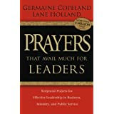 Prayers That Avail Much for Leaders: Scriptural Prayers for Effective Leadership in Business, Ministry, and Public Service