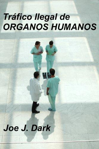 Descargar Libro Tráfico Ilegal De Órganos Humanos Joe J. Dark