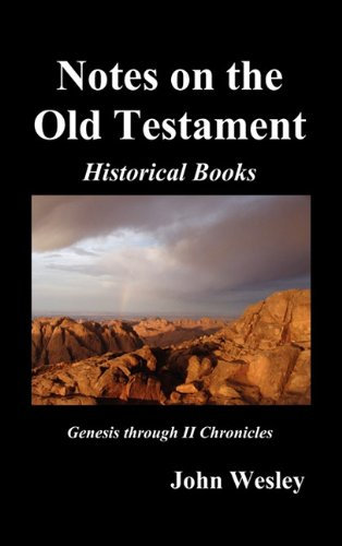 John Wesley's Notes on the Whole Bible: Old Testament, Genesis-Chronicles II