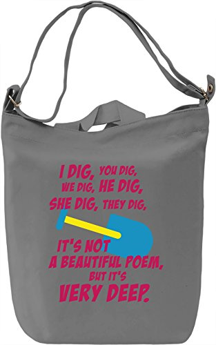 I dig, you dig Borsa Giornaliera Canvas Canvas Day Bag  100% Premium Cotton Canvas  DTG Printing 