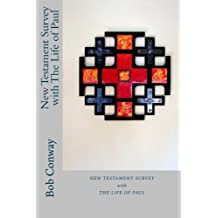 New Testament Survey with The Life of Paul by Bob Conway (2015-01-02)