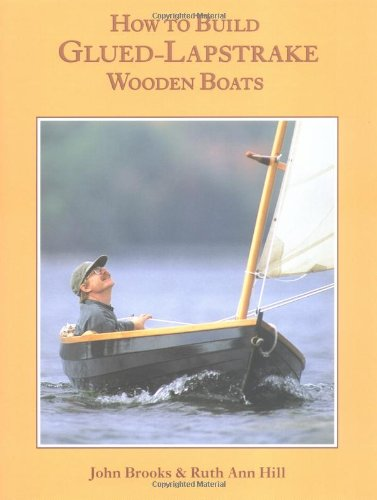 How to Build Glued-Lapstrake Wooden (Wooden Boatbuilding)