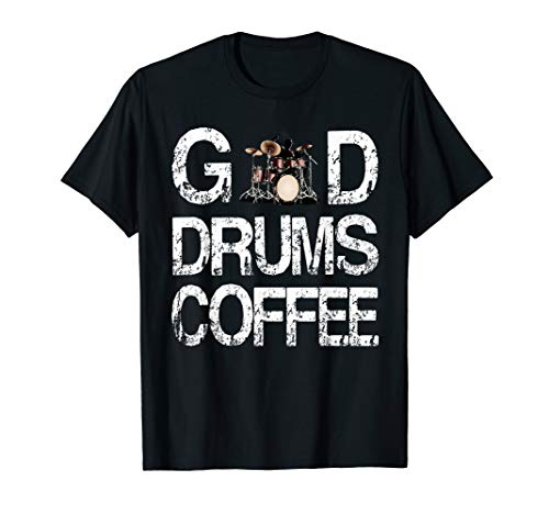 God Drums Coffee Funny T-Shirt Drummer Tee