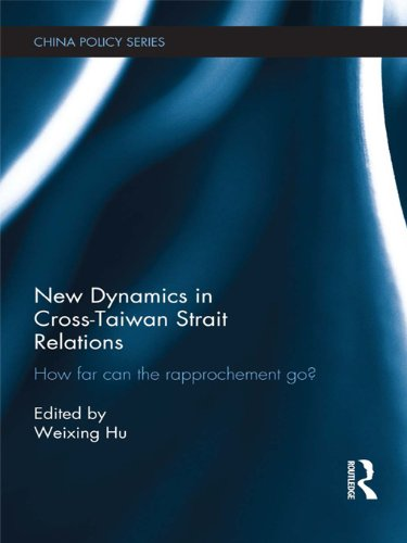Download New Dynamics in Cross-Taiwan Strait Relations: How Far Can the Rapprochement Go? (China Policy Series) Pdf