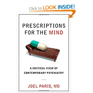 Prescriptions for the Mind: A Critical View of Contemporary Psychiatry Joel Paris
