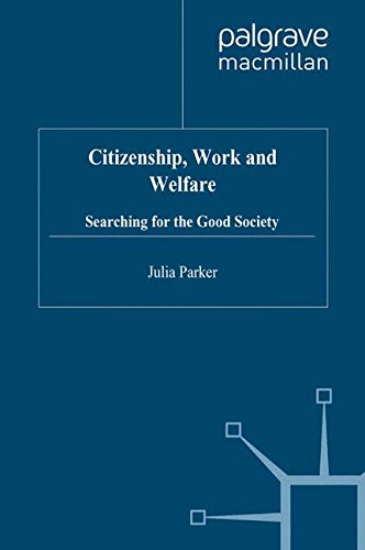 Citizenship, Work and Welfare: Searching for the Good Society