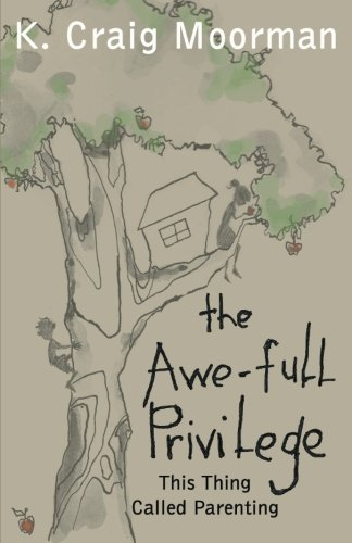 The Awe-Full Privilege : This Thing Called Parenting pdf epub
