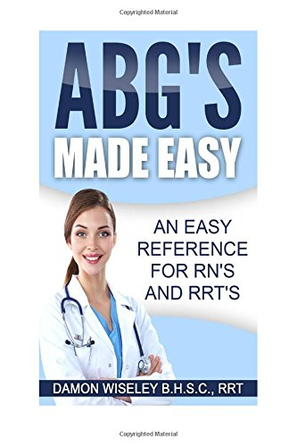 ABG'S Made Easy: An Easy Reference for RN's and RRT's by CreateSpace Independent Publishing Platform