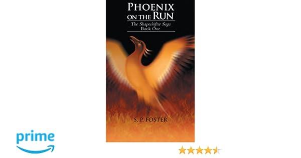 Phoenix on the Run: The Shapeshifter Saga Book One