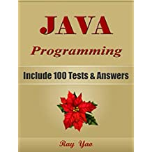JAVA Programming, For Beginners, Learn Coding Fast! Include 100 Tests & Answers, Java Crash Course, QuickStart Guide, Tutorial Book with Program Interview, In Easy Steps! An Ultimate Beginner's Guide