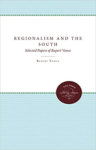 Lesen Sie beliebte Bücher online kostenlos zum Download Regionalism and the South: Selected Papers of Rupert Vance (Fred W. Morrison Series in Southern Studies) PDF PDB 0807857564