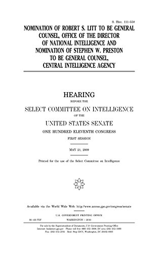 Nomination of Robert S. Litt to be General Counsel, Office of the Director of National Intelligence, and nomination of Stephen W. Preston to be General Counsel, Central Intelligence Agency