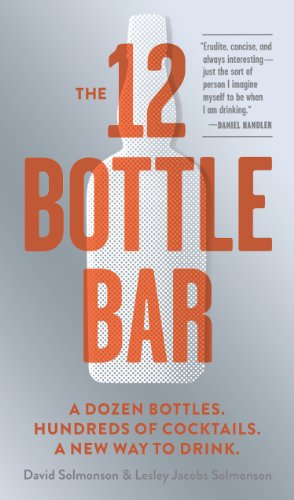 Beverage Highball (The 12 Bottle Bar: A Dozen Bottles. Hundreds of Cocktails. A New Way to Drink.)