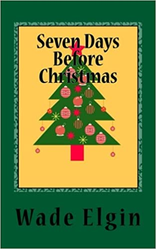 seven days before christmas wade r elgin 9781539951681 amazoncom books - How Many Days Before Christmas