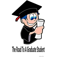 The Road To A Graduate Student: How successful are they?