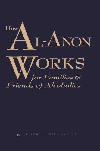 Read Online How Al-Anon Works for Families & Friends of Alcoholics by Al-Anon Family Groups (2008-05-03) ebook