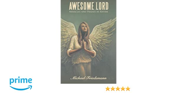Awesome Lord: Miracles and Praises in Rhyme