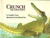 Crunch the Crocodile, Josephine Croser, 0590410504