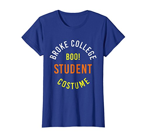 Womens College Student Halloween Costume T-Shirt Broke Boo Funny XL Royal (College Student Funny Costumes For Halloween)