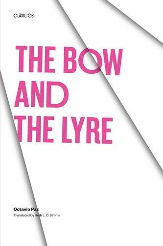 The Bow and the Lyre: The Poem, The Poetic Revelation, Poetry and History (Texas Pan American Series)