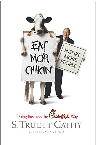 Eat Mor Chikin  Inspire More People  Doing Business The Chick Fil A Way