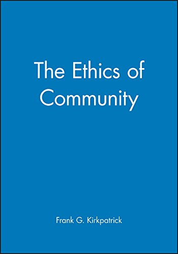 The Ethics of Community (New Dimensions to Religious Ethics) (Difference Between A Cult And A Sect)