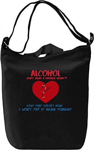 Alcohol won't mend a broken heart Borsa Giornaliera Canvas Canvas Day Bag| 100% Premium Cotton Canvas| DTG Printing|