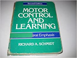 Motor Control and Learning: A Behavioural Emphasis