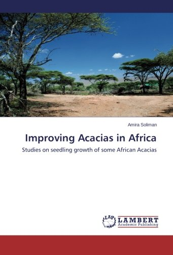 Download Improving Acacias in Africa: Studies on seedling growth of some African Acacias pdf epub