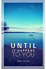 Until it happens to you Paperback