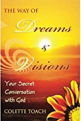 The Way of Dreams and Visions: Your Secret Conversation With God by Colette Toach (2013-11-06) Paperback