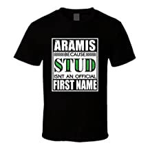 Aramis Because Stud official First Name Funny T Shirt