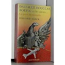 Dassault, Douglas, Boeing et les autres ... : la guerre des monopoles